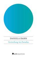 Daniela Dahn: Vertreibung ins Paradies