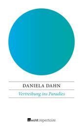 Vertreibung ins Paradies - Unzeitgemäße Texte zur Zeit