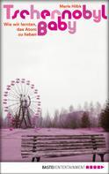 Merle Hilbk: Tschernobyl Baby ★★★★