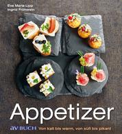 Appetizer - Von kalt bis warm, von süß bis pikant