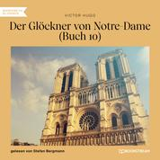 Der Glöckner von Notre-Dame, Buch 10 (Ungekürzt)
