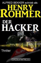 Alfred Bekker schrieb als Henry Rohmer: Der Hacker - Thriller