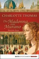 Charlotte Thomas: Die Madonna von Murano ★★★★