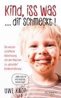 Uwe Knop: Kind, iss was ... dir schmeckt! ★★★