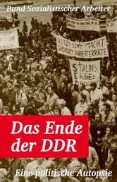 Das Ende der DDR - Eine politische Autopsie