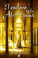 Blas Malo: El esclavo de la Al-Hamrá