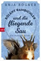 Anja Bogner: Bülent Rambichler und die fliegende Sau ★★★★