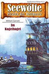 Seewölfe - Piraten der Weltmeere 8 - Im Kugelhagel