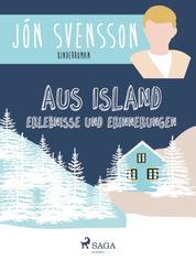 Aus Island: Erlebnisse und Erinnerungen