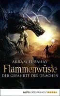 Akram El-Bahay: Flammenwüste - Der Gefährte des Drachen ★★★★