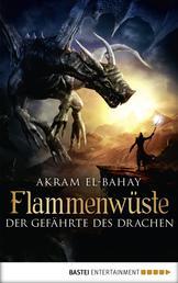 Flammenwüste - Der Gefährte des Drachen - Roman
