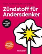 Anja Förster: Zündstoff für Andersdenker ★★★★