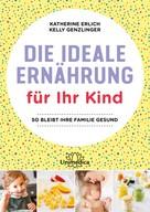 Katherine Erlich: Die ideale Ernährung für Ihr Kind