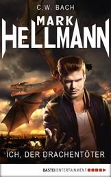 Mark Hellmann 18 - Ich, der Drachentöter
