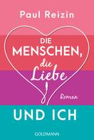 Paul Reizin: Die Menschen, die Liebe und ich ★★★★