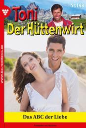 Toni der Hüttenwirt 148 – Heimatroman - Das ABC der Liebe