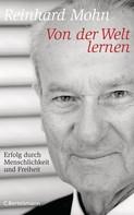 Reinhard Mohn: Von der Welt lernen