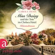 Miss Daisy und der Tote im Chelsea Hotel - Miss Daisy ermittelt, Band 10 (Ungekürzt)