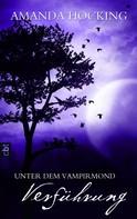 Amanda Hocking: Unter dem Vampirmond - Verführung ★★★★★
