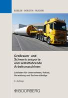 Adolf Rebler: Großraum- und Schwertransporte und selbstfahrende Arbeitsmaschinen