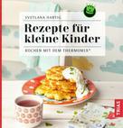 Svetlana Hartig: Rezepte für kleine Kinder ★★★