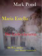 Mark Pond: Maria Estella - Die Liebesdienerin