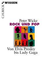 Rock und Pop - Von Elvis Presley bis Lady Gaga
