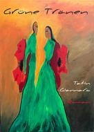 Tatin Giannaro: Grüne Tränen