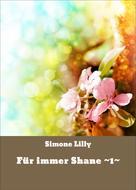 Simone Lilly: Für immer Shane ~1~