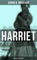 Sarah H. Bradford: Harriet: The Moses of Her People