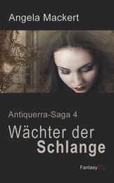 Wächter der Schlange - Antiquerra-Saga 4