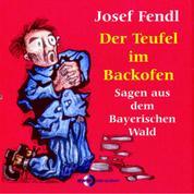 Josef Fendl Der Teufel im Backofen