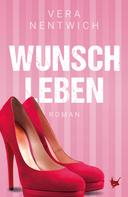 Vera Nentwich: Wunschleben