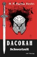 M. R. Karma Krohn: Dacorah - Schwertzeit ★★