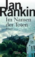 Ian Rankin: Im Namen der Toten - Inspector Rebus 16 ★★★★