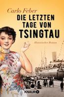 Carlo Feber: Die letzten Tage von Tsingtau ★★★★