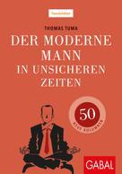 Thomas Tuma: Der moderne Mann in unsicheren Zeiten