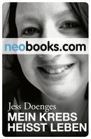 Jess Doenges: Mein Krebs heißt Leben ★★★★