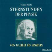 Sternstunden der Physik - Von Galilei bis Einstein