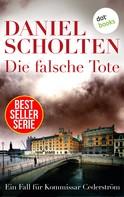 Daniel Scholten: Die falsche Tote - Der zweite Fall für Kommissar Cederström ★★★★