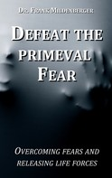 Frank Mildenberger: Defeat the primeval fear