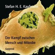 Der Kampf zwischen Mensch und Mikrobe
