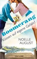 Noelle August: Boomerang - Küssen auf eigene Gefahr! ★★★★