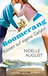 Boomerang - Küssen auf eigene Gefahr! - Roman