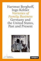 Varieties of Family Business - Germany and the United States, Past and Present