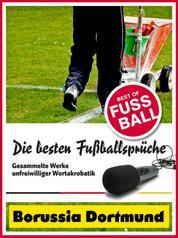 Borussia Dortmund - Die besten & lustigsten Fussballersprüche und Zitate - Witzige Sprüche aus Bundesliga und Fußball von Klopp bis Steffen Freund