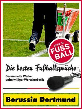 Borussia Dortmund - Die besten & lustigsten Fussballersprüche und Zitate