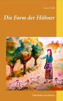 Luise Link: Die Farm der Hühner
