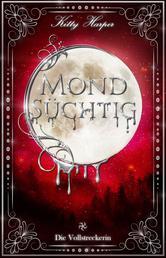 Mondsüchtig: Die Vollstreckerin