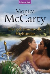 Der geheimnisvolle Highlander - Roman